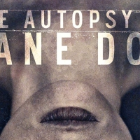 THE AUTOPSY OF JANE DOE Is A Spine-Chilling Horror Mystery From Start to Finish